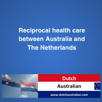 Reciprocal health care between Australia and The Netherlands