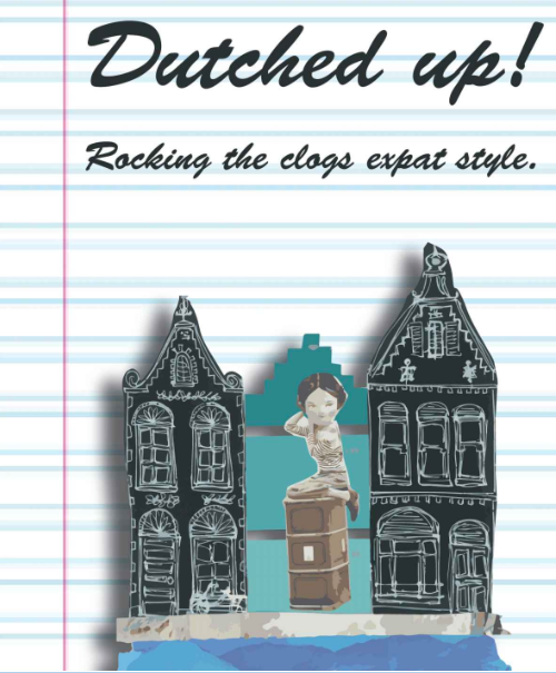 Dutched Up: Rocking the clogs, expat style